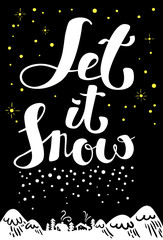 Let it snow lettering for Christmas greetings