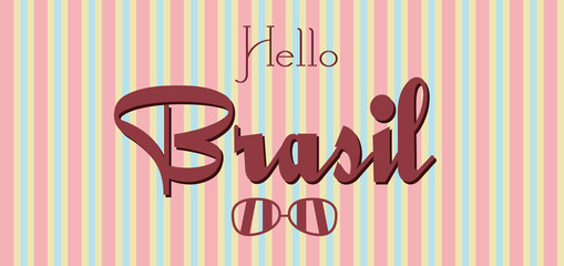 Hello Brasil card with sunglasses over colored lines background, in outlines. Digital vector image