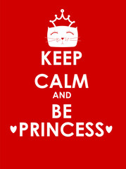 Keep Calm and Be Princess Creative Poster Concept. Card of Invit