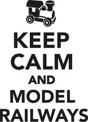 Keep calm and model railways
