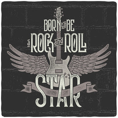 "Grunge print for T-shirt with guitar and wings. With slogan ""Born to be a rock and roll star"""