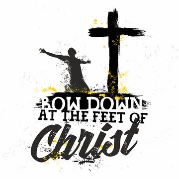 Bible lettering. Christian art. Bow down at the feet of Christ.