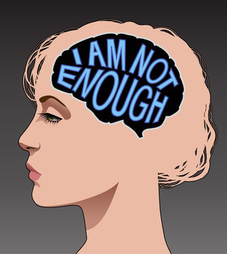 """Woman with low self esteem depicted by a mind thinking """"I am not enough"""""""