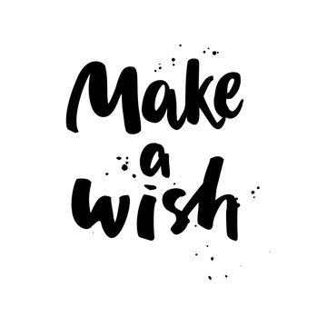 Make a wish. Boho style vector phrase. Inspirational and motivat