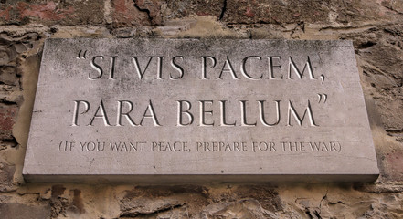 Si vis pacem, para bellum.  Latin phrase meaning If you want peace, prepare for the war. Engraved text.