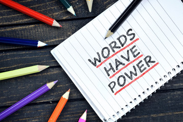 Words have power text on notepad