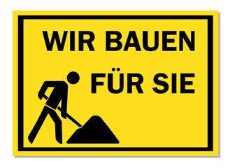 Wir Bauen Für Sie gelbes Schild