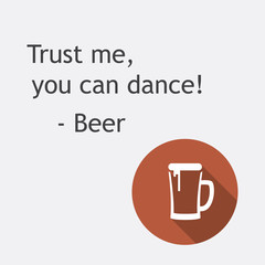 """Trust Me You Can Dance"" - Beer Card with Icon - Background Design Template"