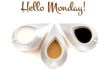 hello monday concept with three coffee cups