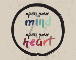 Calligraphy: Open your mind, open your heart. Inspirational motivational quote. Meditation theme