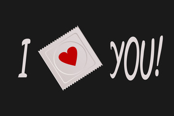 The text I love you! Image of condom package with heart drawing.