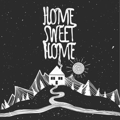 Aluminium Prints Christmas Home sweet home. Vector inspirational poster with lettering quote. Road, sun, mountains, house and trees.