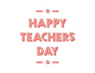 Stylish text for Happy Teacher's Day Vector illustration