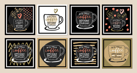 With enough coffee nothing is impossible. Inspirational coffee quotes set