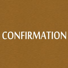 Confirmation white wording on Background  Brown wood