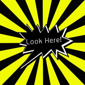 Look here black Speech bubbles white wording on Striped sun yellow-Black background