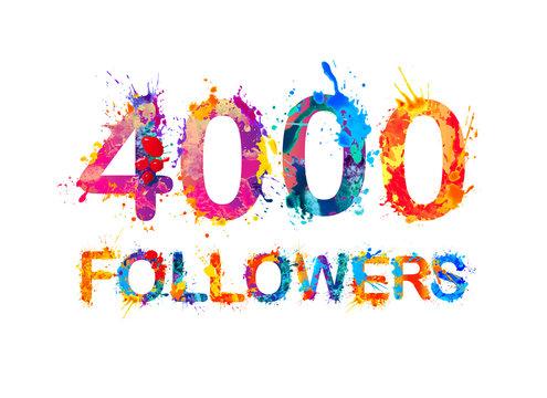 4000 (four thousand) followers.