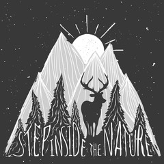 Vintage vector motivational hand drawn lettering poster. Step inside the nature. Typography concept with deer, mountains, sun and forest