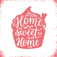 Home sweet home, hand lettering poster.