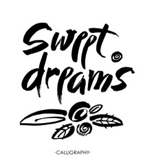 Sweet dreams card. Hand drawn lettering vector art. Modern brush calligraphy. Ink illustration. Inspirational phrase for your design. Isolated on white background.