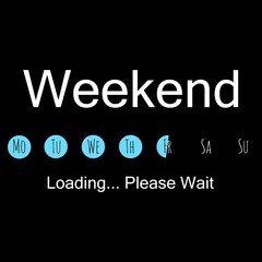 Weekend loading black background. Vector art.