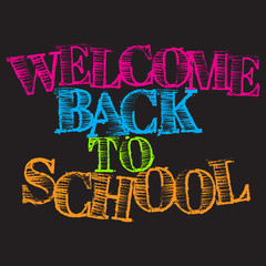 """Colored chalk inscription """"Welcome Back to School"""". Education concept. Vector illustration."""