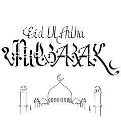 Eid Mubarak handwritten lettering. Vector calligraphy with mosque isolated on white background for your design. Translation of text : Eid Ul Adha Mubarak - Happy Blessed festival of sacrifice