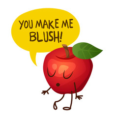 "Red apple character says ""You make me blush"". Cartoon vector illustration. Cute print for t-shirt or case"