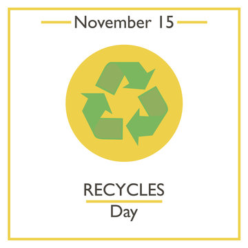 Recycles Day. November 15