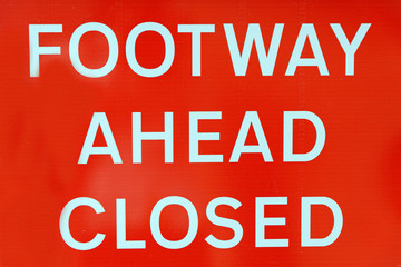 Foot way ahead closed sign