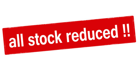 All stock reduced
