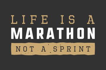 Vintage marathon, sport or lifestyle slogan with motivation.