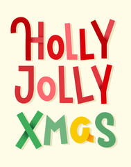 Holly Jolly Xmas. Colorful typographic poster. Christmas lettering on bright background