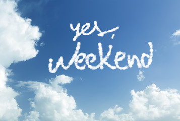 Yes Weekend written in the sky