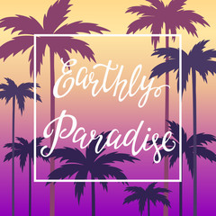 Hand lettering poster with the inscription Earthly Paradise.