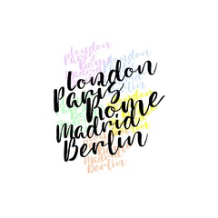 Collection of european capitals London, Paris, Rome, Madrid, Berlin. Different city names lettering calligraphy.
