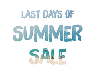 7def9919b820 Last days of summer sale word concept