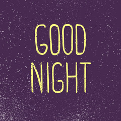 Good night vector illustration. Hand drawn lettering on the space background with stars.