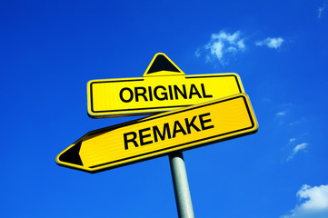 Original or Remake - Traffic sign with two options - former old version of movie and film vs new adaptation inspired and based on motion picture from the past