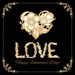 Greeting card with Gold decorative  Love Heart in floral frame on black background.