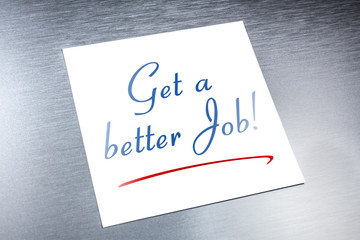 Get A Better Job Reminder On Paper Lying On Brushed A