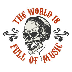 The world is full of music. Hand drawn human skull in headphones
