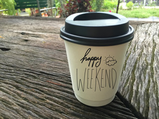 Happy weekend word on coffee cup