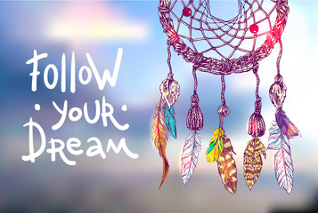 Follow your dream.