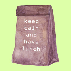 Keep calm and have lunch. Brown Paper Lunch bag. Watercolor illustration.