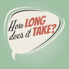 how long does it take retro speech balloon