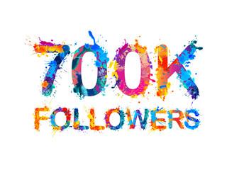 700K (seven hundreds thousand) followers