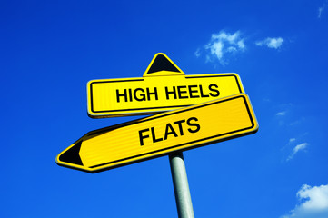 High Heels or Flats - Traffic sign with two options - elegant shoes vs comfortable and healthy footwear. Woman's dilemma of choosing right footgear. Question of functionality vs appearance