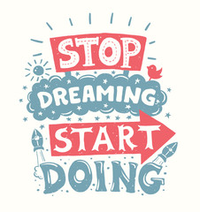 Stop dreaming start doing - motivation quote poster
