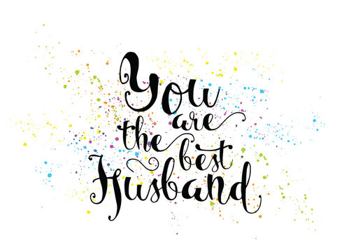 You are the best husband inscription. Greeting card with calligraphy. Hand drawn design. Black and white.